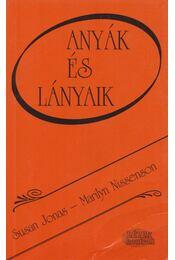 Anyák és lányaik - Nissenson, Marilyn, Jonas, Susan - Régikönyvek