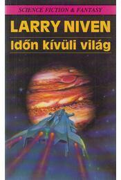Időn kívüli világ - Niven, Larry - Régikönyvek