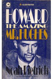 Howard: The Amazing Mr. Hughes - Noah Dietrich - Régikönyvek