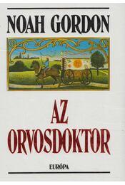 Az orvosdoktor - Noah Gordon - Régikönyvek