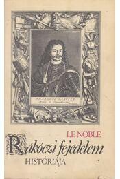 Rákóczi fejedelem históriája - Noble, Eustache  Le - Régikönyvek