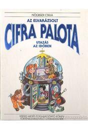 Az elvarázsolt Cifra palota utazás az időben - Nógrádi Csilla - Régikönyvek