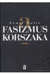 A fasizmus korszaka - Nolte, Ernst - Régikönyvek