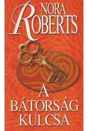 A bátorság kulcsa - Nora Roberts - Régikönyvek