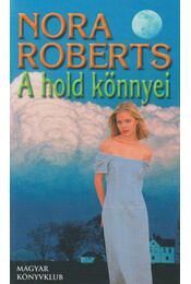 A Hold könnyei - Nora Roberts - Régikönyvek