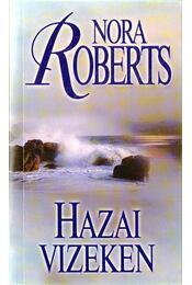 Hazai vizeken - Nora Roberts - Régikönyvek