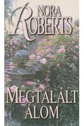 Megtalált álom - Nora Roberts - Régikönyvek