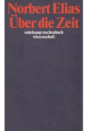Über die Zeit - Norbert Elias - Régikönyvek