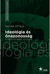 Ideológia és önazonosság - Az 1953-as budapesti cionista per - Novák Attila - Régikönyvek