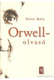Orwell-olvasó - Nóvé Béla - Régikönyvek
