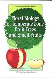 Floral Biology of Temperate Zone Fruit Trees and Small Fruits - Nyéki József, Soltész Miklós - Régikönyvek