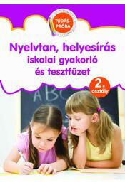 Nyelvtan, helyesírás iskolai gyakorló és tesztfüzet - Tudáspróba 2. osztály - Régikönyvek