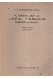 Kiegészítő ismeretek a szervezés- és vezetéselmélet tanulmányozásához - Nyerges Mihály - Régikönyvek