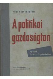 A politikai gazdaságtan rövid összefoglalása - Nyikitin, Pjotr - Régikönyvek