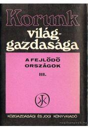 Korunk világgazdasága III. kötet - Nyilas József dr. - Régikönyvek