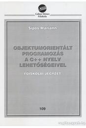Objektumorientált programozás a C++ nyelv lehetőségeivel - Sipos Mariann - Régikönyvek