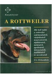 A rottweiler - Ochsenbein, Urs - Régikönyvek