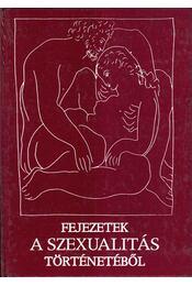 Fejezetek a szexualitás történetéből - Oláh Tamás - Régikönyvek