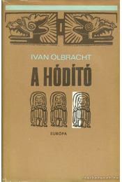 A hódító - Olbracht, Ivan - Régikönyvek