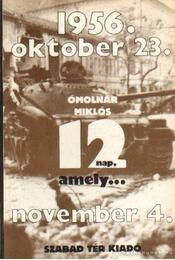 Tizenkét nap, amely... - Ómolnár Miklós - Régikönyvek