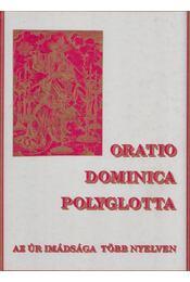 Oratio Dominica Polyglotta - Az Úr imádsága több nyelven (reprint) - Régikönyvek