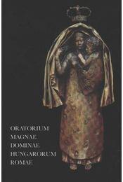 Oratorium magnae dominae hungarorum Romae - Régikönyvek