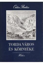 Torda város és környéke - Orbán Balázs - Régikönyvek