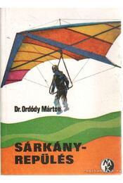 Sárkányrepülés - Ordódy Márton - Régikönyvek