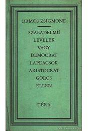 Szabadelmű levelek vagy democrat lapdacsok aristocrat görcs ellen - Ormós Zsigmond - Régikönyvek