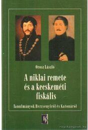 A niklai remete a kecskeméti fiskális - Orosz László - Régikönyvek