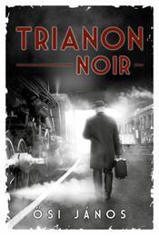 Trianon Noir - Ősi János - Régikönyvek