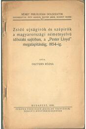 """Zsidó újságírók és szépírók a magyarországi németnyelvű időszaki sajtóban a """"Pester Lloyd"""" megalapításáig, 1854-ig. - Osztern Rózsa - Régikönyvek"""
