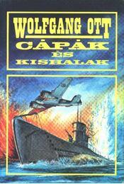 Cápák és kishalak - Ott, Wolfgang - Régikönyvek