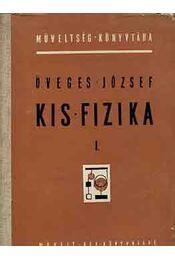 Kis fizika I. - Öveges József - Régikönyvek