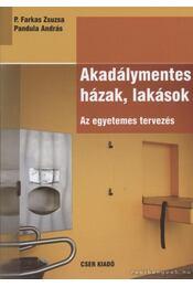 Akadálymentes házak, lakások - P. Farkas Zsuzsa, Pandula András - Régikönyvek