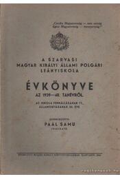 A Szarvasi Magyar Királyi Állami Polgári Leányiskola Évkönyve az 1939-40. tanévről - Paál Samu - Régikönyvek