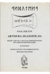 Arvisura (Igazszólás) I. kötet - Paál Zoltán - Régikönyvek