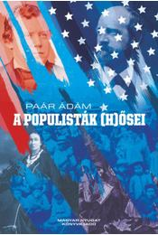 A populisták (h)ősei - Paár Ádám - Régikönyvek