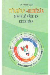 Túlsúly - elhízás megelőzése és kezelése - Pados Gyula dr. - Régikönyvek