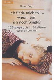 Ich finde mich toll - warum bin ich noch Single? - Page, Susan - Régikönyvek