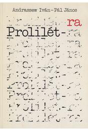 Prolilét-ra - Pál János, Andrassew Iván - Régikönyvek