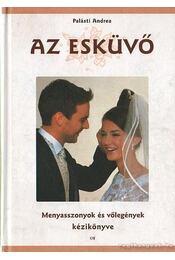 Az esküvő - Palásti Andrea - Régikönyvek
