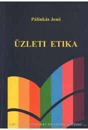 Üzleti etika - Pálinkás Jenő - Régikönyvek