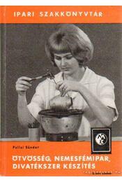 Ötvösség, nemesfémipar, divatékszer készítés - Pallai Sándor - Régikönyvek