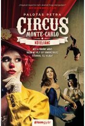 Kötéltánc - Circus Monte-Carlo 1. - Palotás Petra - Régikönyvek
