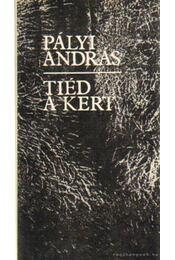 Tiéd a kert - Pályi András - Régikönyvek