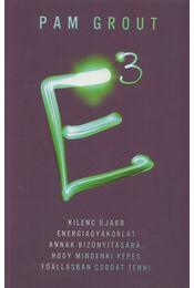 E3 - Pam Grout - Régikönyvek