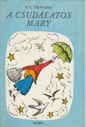 A csudálatos Mary - Pamela Lyndon Travers - Régikönyvek