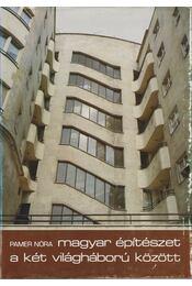 Magyar építészet a két világháború között - Pamer Nóra - Régikönyvek