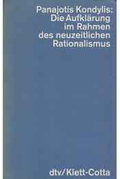 Die Aufklärung im Rahmen des neuzeitlichen Rationalismus - Panajotis Kondylis - Régikönyvek
